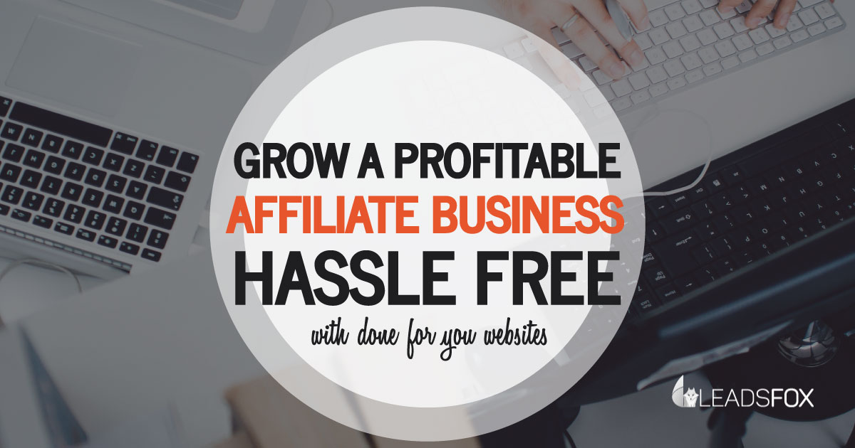 Done For You Affiliate Websites Service - Leads Fox
